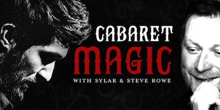 Cabaret Magic with Sylar & Steve Rowe